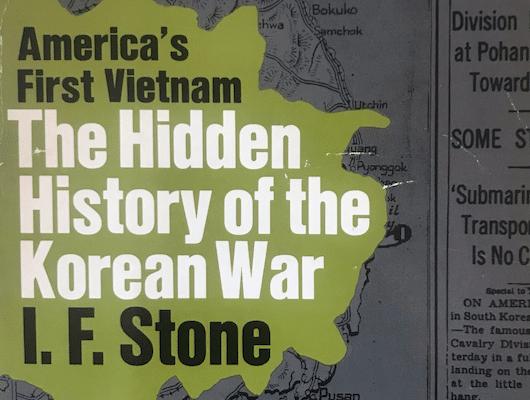 | The Hidden History of the Korean War 1952 I F Stone | MR Online