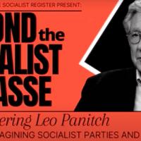 Beyond the Socialist Impasse - Remembering Leo Panitch pt. 1