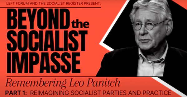 | Beyond the Socialist Impasse Remembering Leo Panitch pt 1 | MR Online