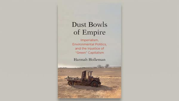   Dust Bowls of Empire Imperialism Environmental Politics and the Injustice of Green Capitalism   MR Online