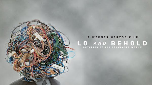 | Lo And Behold Reveries of the Connected World | MR Online