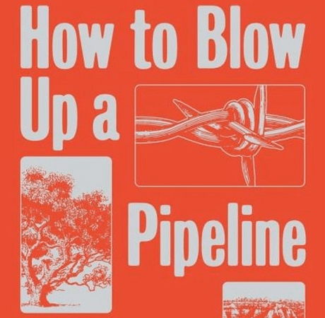 | How to Blow Up a Pipeline by Andreas Malm | MR Online