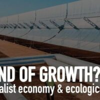 The End of Growth? The Capitalist Economy & Ecological Crisis