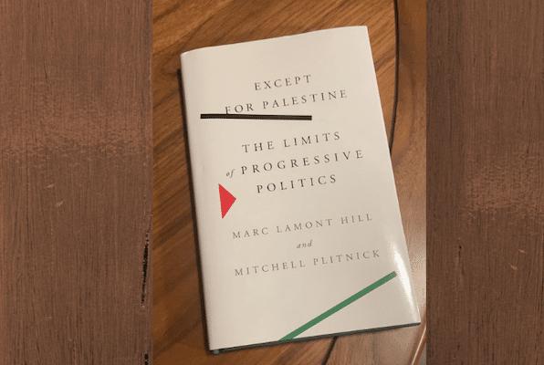 | Except for Palestine The Limits of Progressive Politics | MR Online