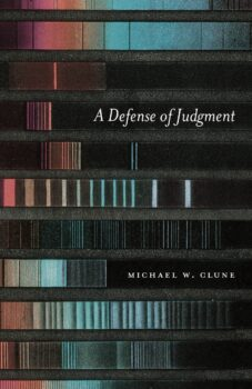 | A Defense of Judgment Michael Clune The University of Chicago Press $2750 | 256 pp | MR Online