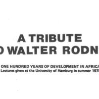 Walter Rodney's Lost Book: One Hundred Years of Development in Africa