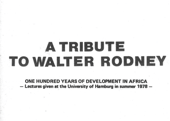 | Walter Rodneys Lost Book One Hundred Years of Development in Africa | MR Online