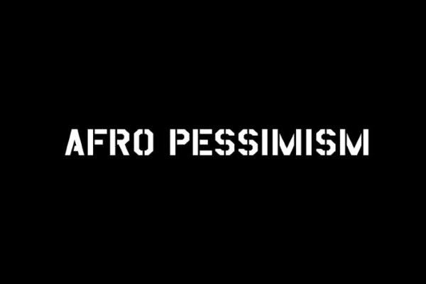 | Afro Pessimism | MR Online
